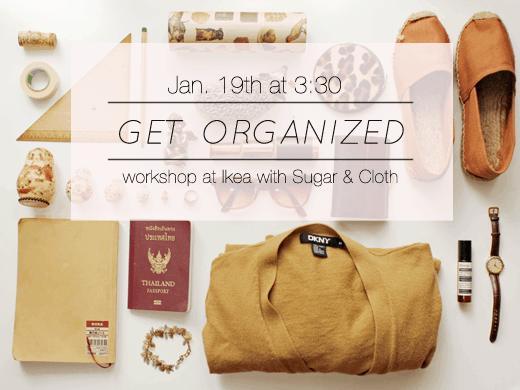 get organized workshop at Ikea with Sugar & Cloth