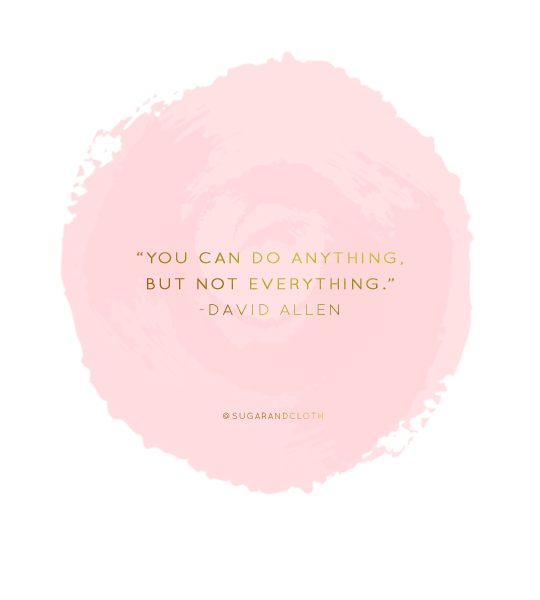 You can do anything, but not everything - Sugar & Cloth - Quote