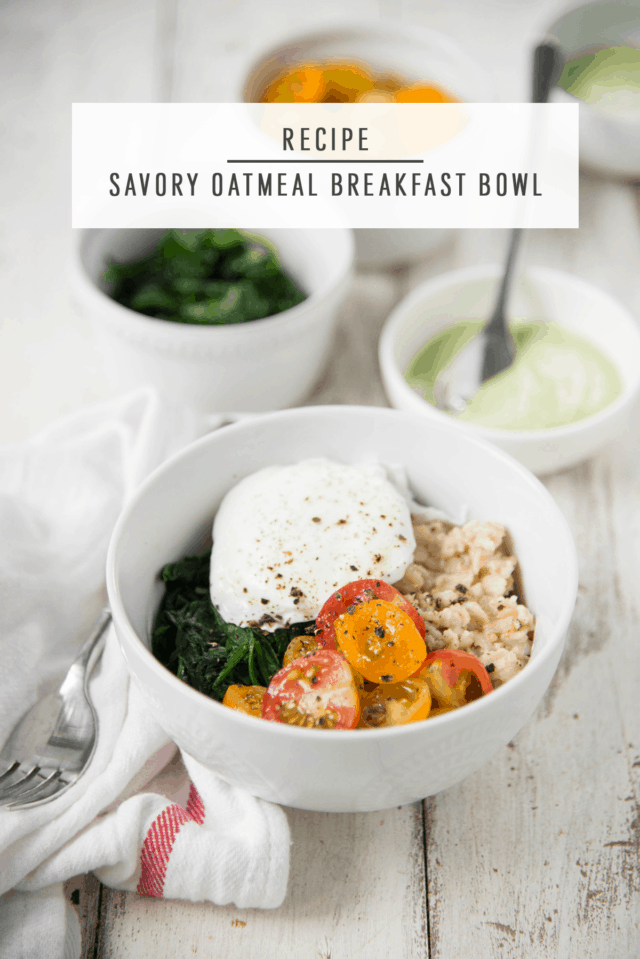 Savory Oatmeal Breakfast Bowl by Ashley Rose of Sugar & Cloth, a top lifestyle blog in Houston, Texas