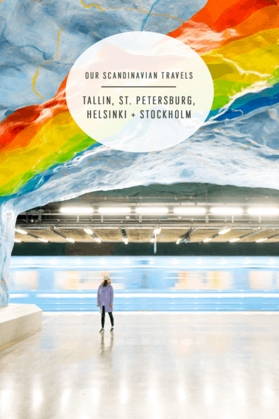 Our Northern Europe Travels: Tallin, St. Petersburg, Helsinki + Stockholm!