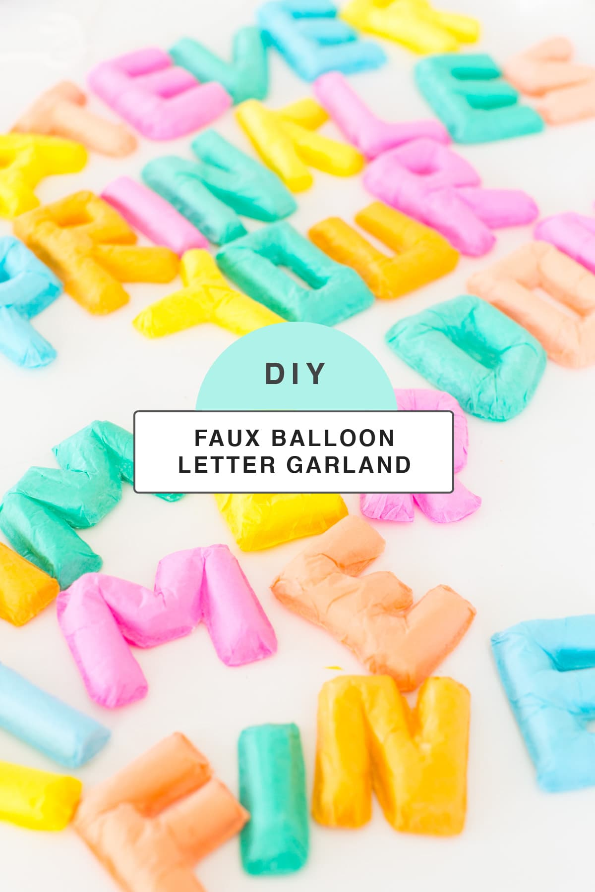 letter balloons that won't deflate - Faux Balloon DIY Letter Garland by Houston lifestyle blogger Ashley Rose of Sugar and Cloth #diy #balloons #balloongarland #garland #decor #party #ideas #howto