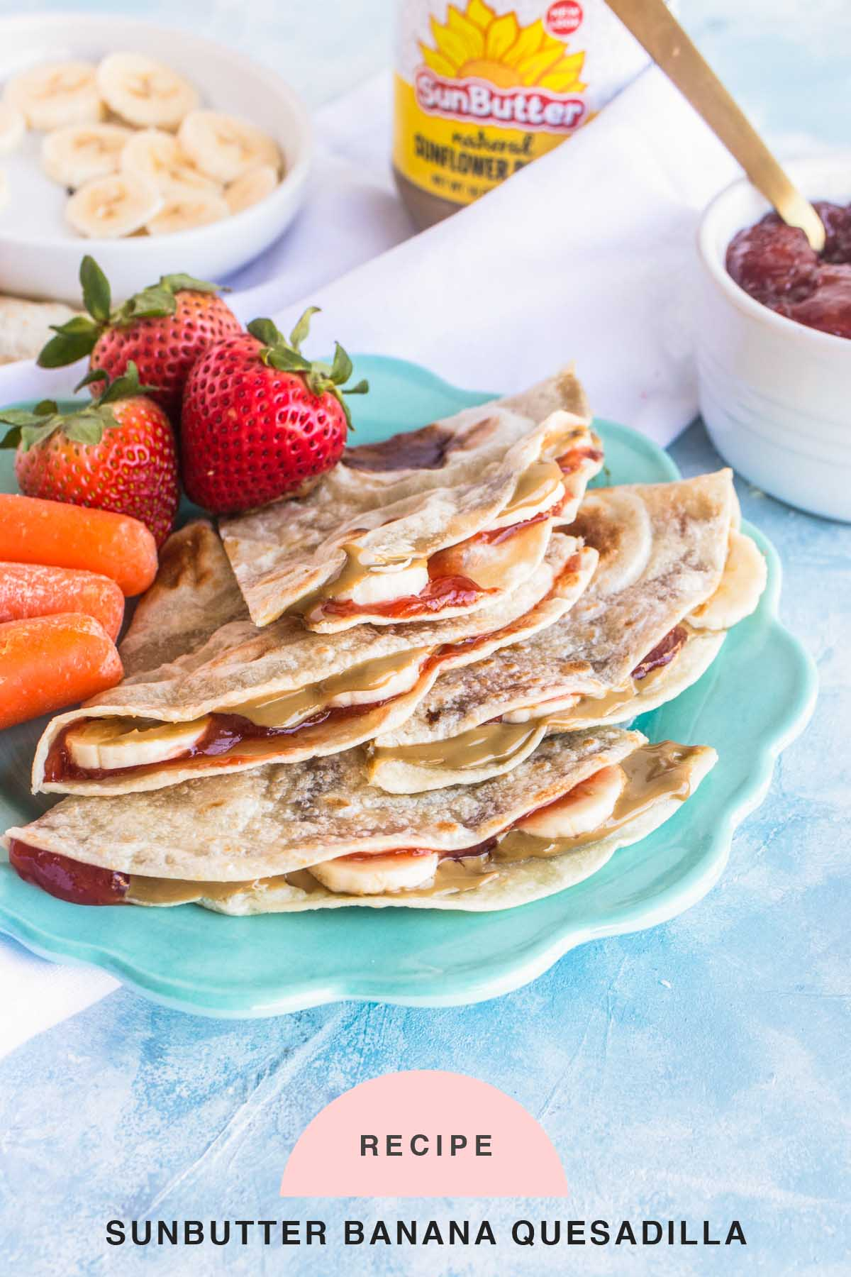 RECIPE Sunbutter Banana Quesadilla by top Houston lifestyle blogger Ashley Rose of Sugar & Cloth