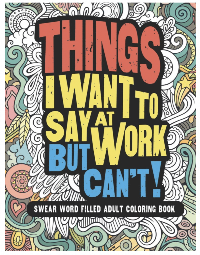 things I want to say at work but cant funny coworker gift idea