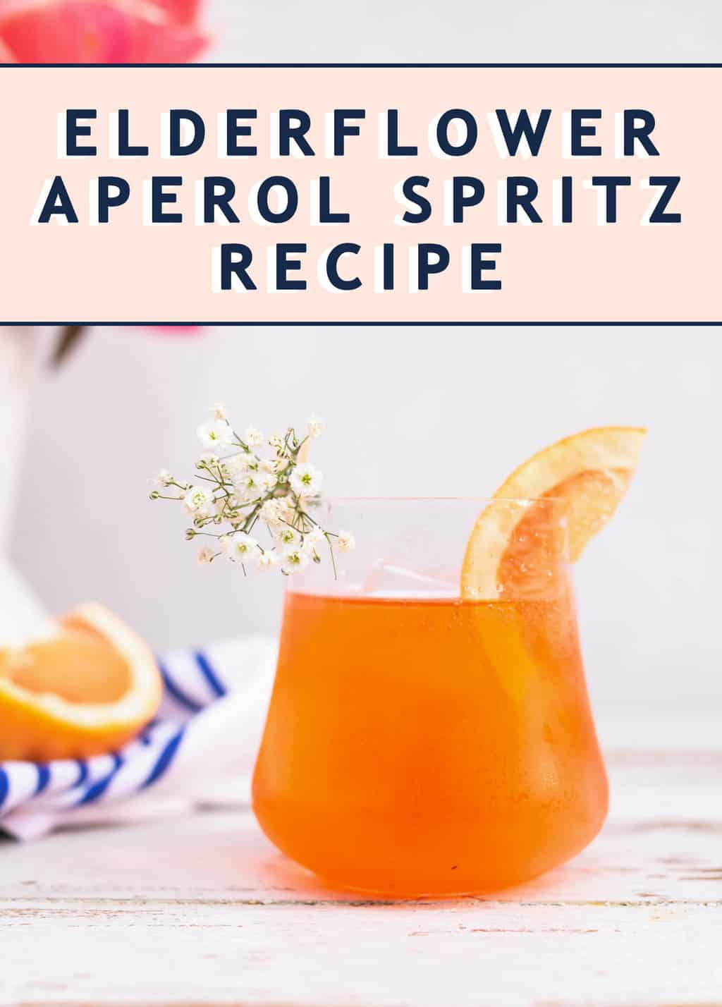 photo of the Elderflower Aperol Spritz cocktail recipe card by top Houston lifestyle blogger Ashley Rose of Sugar & Cloth